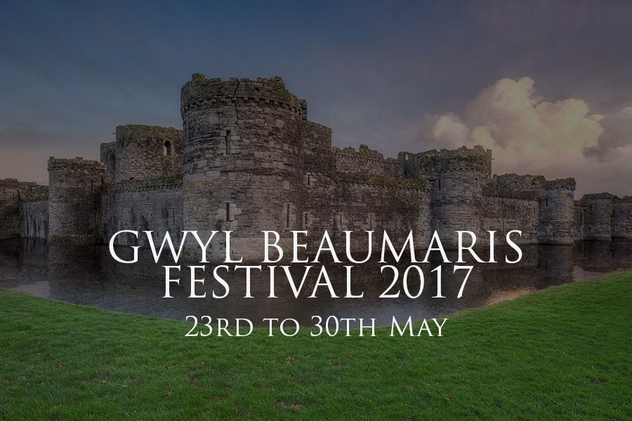 Gwyl Beaumaris Festival 2017 - May 23rd to 30th